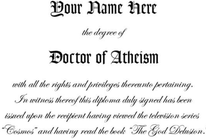 create a novelty Doctorate of Atheism diploma with your name