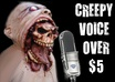 do a demonic creepy voice over, saying anything you want