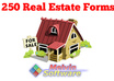 provide you with 250 popular Real Estate Forms