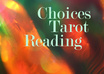 help you decide on your choice through tarot cards