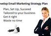 help you develop your email marketing strategy small1