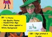 take 3 photos as an Irish Leprechaun girl holding your sign for business or Fun