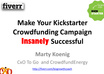 make Your Kickstarter Indiegogo Crowdfunding Campaign Insanely Successful