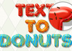 convert your text into delicious Donuts