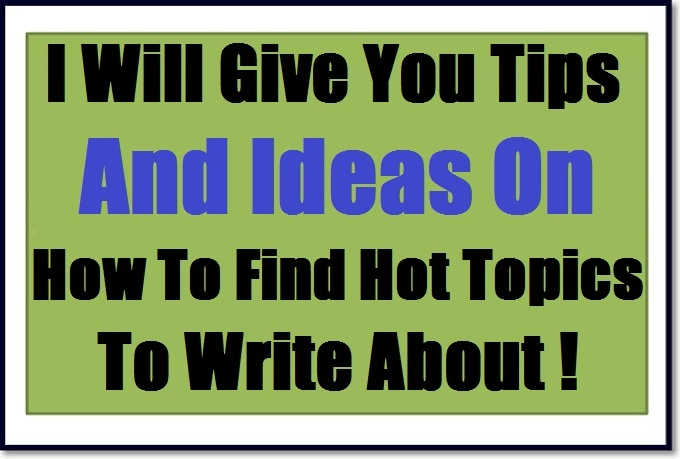 give you 10 tips  on How to Find Hot Topics