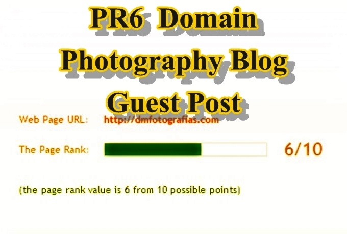 give guest post PR6  domain dofollow blog with backlink via my Photography blog