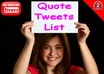 give You A List Of 11000 Premade Precompiled Quote TWEETS List For Your Automated Twitter Marketing Campaigns small1