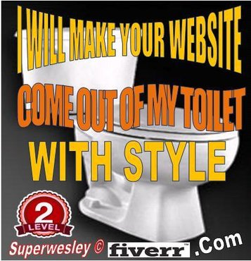 ... name flush out of my toilet with style for $5, only on fiverr.com